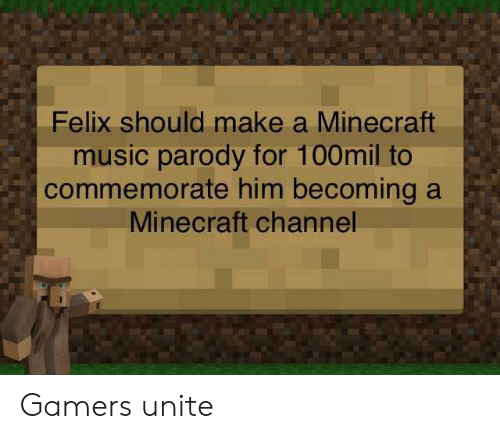 Felix Should Make a Minecraft Music Parody for 100mil to