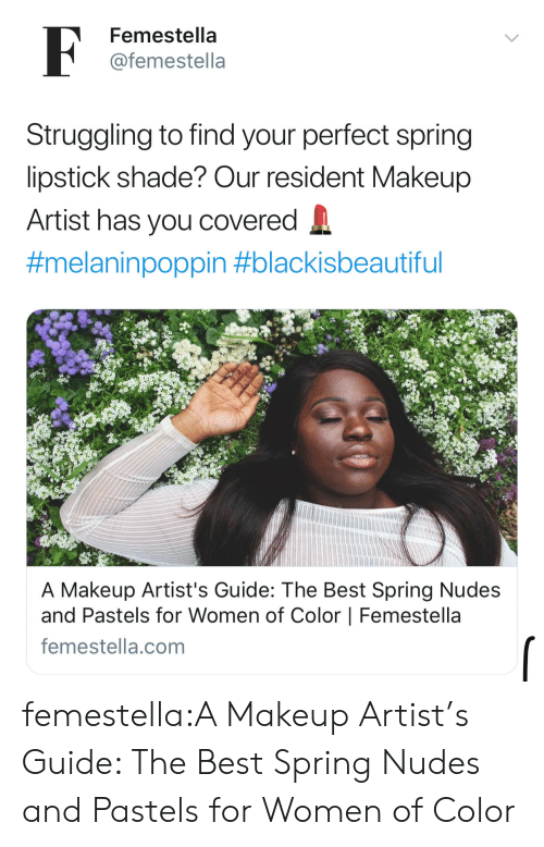 Resident: Femestella  @femestella  Struggling to find your perfect spring  lipstick shade? Our resident Makeup  Artist has you covered  #melaninpoppin #blackisbeautiful  A Makeup Artist's Guide: The Best Spring Nudes  and Pastels for Women of Color | Femestella  femestella.comm femestella:A Makeup Artist's Guide: The Best Spring Nudes and Pastels for Women of Color