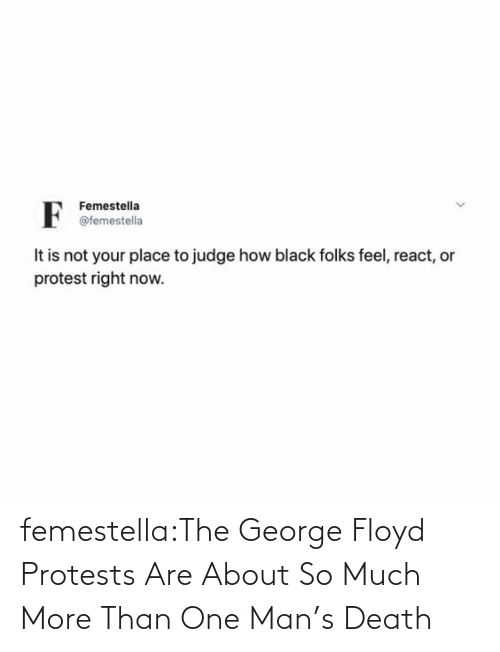 riots: femestella:The George Floyd Protests Are About So Much More Than One Man's Death