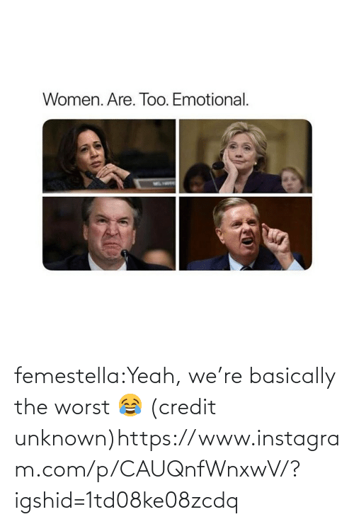 unknown: femestella:Yeah, we're basically the worst 😂 (credit unknown)https://www.instagram.com/p/CAUQnfWnxwV/?igshid=1td08ke08zcdq