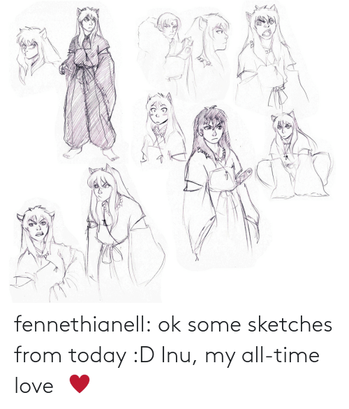 All Time: fennethianell:  ok some sketches from today :D Inu, my all-time love   ♥