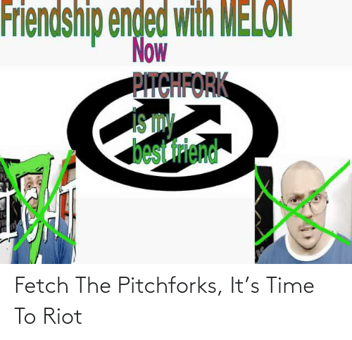 riot: Fetch The Pitchforks, It's Time To Riot