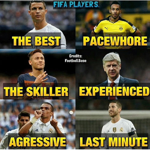 agressive: FIFA PLAYERS.  THE BEST PACEWHORE  Credits:  Football.Base  THE SKILLER EXPERIENCED  AGRESSIVE LAST MINUTE