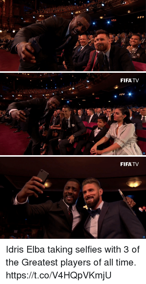 Idris Elba, Soccer, and Time: FIFATV   FIFATV Idris Elba taking selfies with 3 of the Greatest players of all time. https://t.co/V4HQpVKmjU