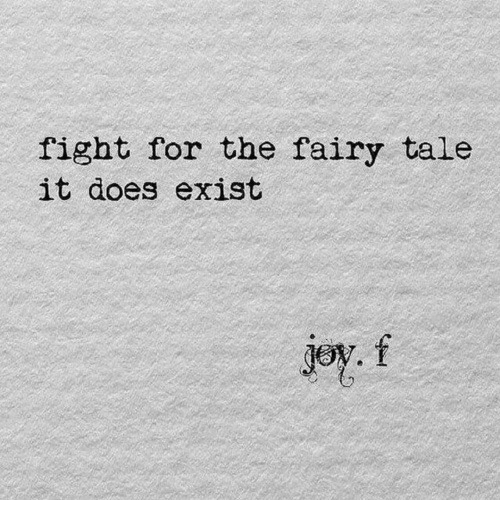 fairy tale: fight for the fairy tale  it does exist  jey. f