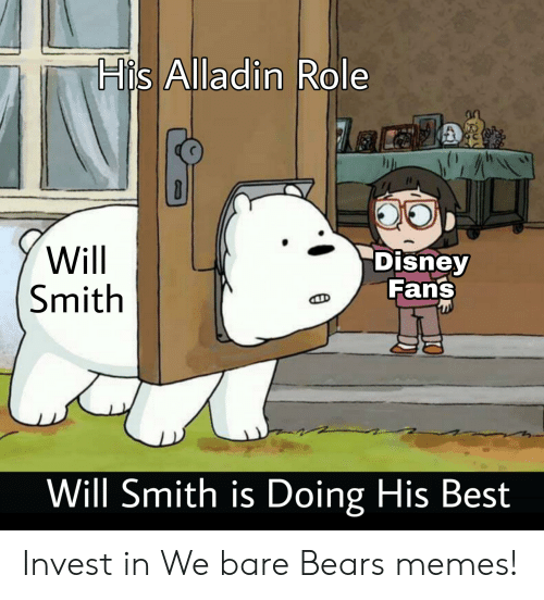 Bears Memes: FIİS Alladin Role  CO  Disney  Will  Smith  Fans  Will Smith is Doing His Best Invest in We bare Bears memes!