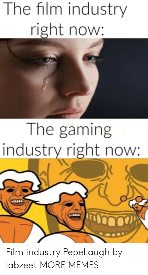 Industry: Film industry PepeLaugh by iabzeet MORE MEMES
