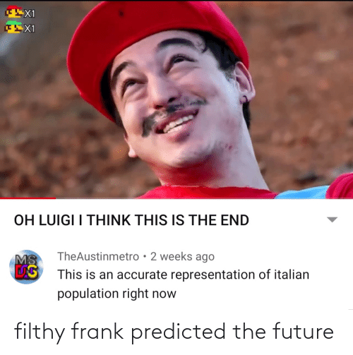 Filthy Frank: filthy frank predicted the future