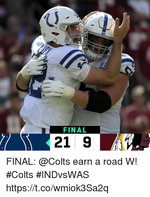 Indianapolis Colts, Memes, and 🤖: FINAL  21 9 FINAL: @Colts earn a road W! #Colts #INDvsWAS https://t.co/wmiok3Sa2q