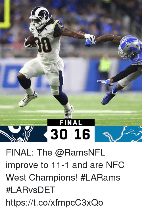 Memes, 🤖, and Nfc: FINAL  30 16 FINAL: The @RamsNFL improve to 11-1 and are NFC West Champions! #LARams  #LARvsDET https://t.co/xfmpcC3xQo