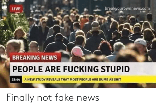News: Finally not fake news