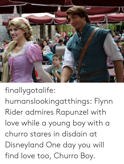 Rapunzel: finallygotalife:  humanslookingatthings:  Flynn Rider admires Rapunzel with love while a young boy with a churro stares in disdain at Disneyland  One day you will find love too, Churro Boy.