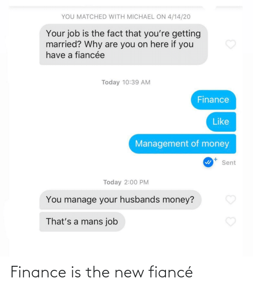 The New: Finance is the new fiancé