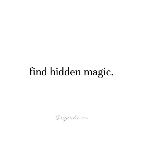 Magic, Hidden, and Find: find hidden magic  @sajedam