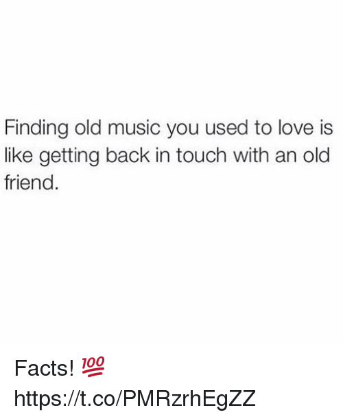 Facts, Love, and Music: Finding old music you used to love is  like getting back in touch with an old  friend. Facts! 💯 https://t.co/PMRzrhEgZZ