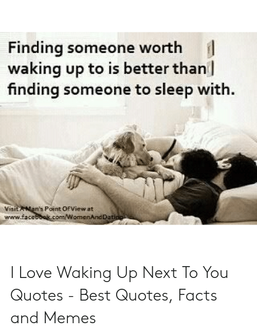 Finding Someone Worth Waking Up to Is Better Than Finding ...
