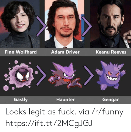 Adam Driver: Finn Wolfhard  Adam Driver  Keanu Reeves  Gastly  Haunter  Gengar Looks legit as fuck. via /r/funny https://ift.tt/2MCgJGJ