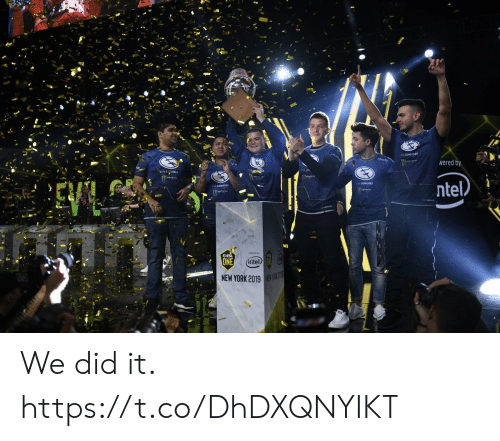Memes, New York, and 🤖: finuty  Nered by  EIL  ntel  EV CENIUSES  ESL  ONE  (irtel  NEW YORK 2019O We did it. https://t.co/DhDXQNYIKT