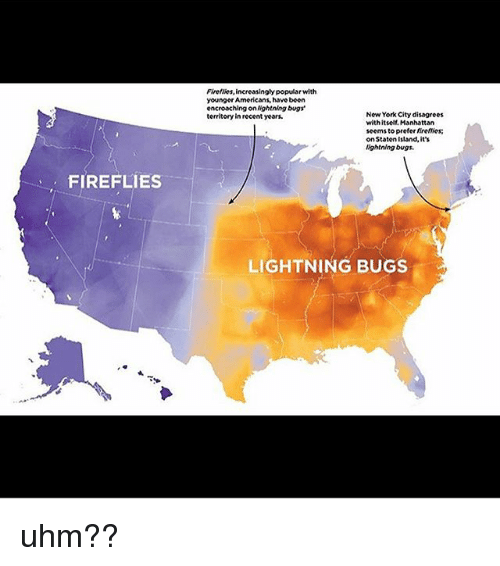disagrees: Fireflies, increasingly popular with  younger Americans, have been  encroaching on Nightning bugs  territory in recent years.  New York City disagrees  withitself. Manhattan  seems to prefer firetties;  on Staten Island, its  lightning bugs.  FIREFLIES  LIGHTNING BUGS uhm??