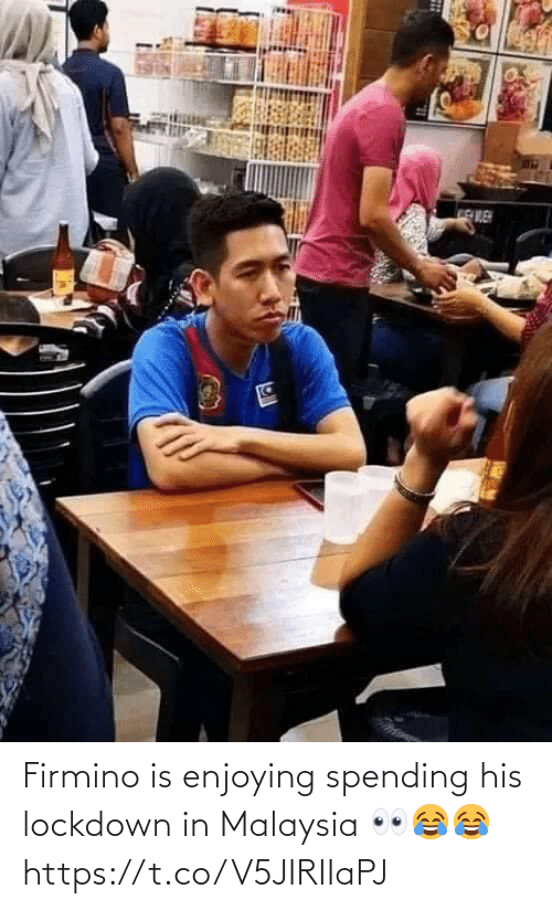 enjoying: Firmino is enjoying spending his lockdown in Malaysia 👀😂😂 https://t.co/V5JIRIIaPJ