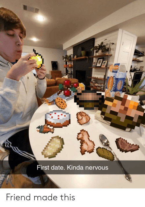 Date meme first nerves 45 Irresistible