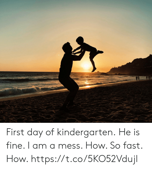 A Mess: First day of kindergarten. He is fine.  I am a mess.  How. So fast. How. https://t.co/5KO52Vdujl