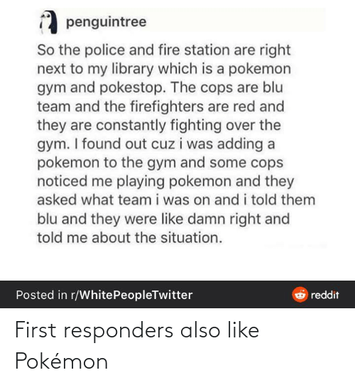 Pokemon: First responders also like Pokémon
