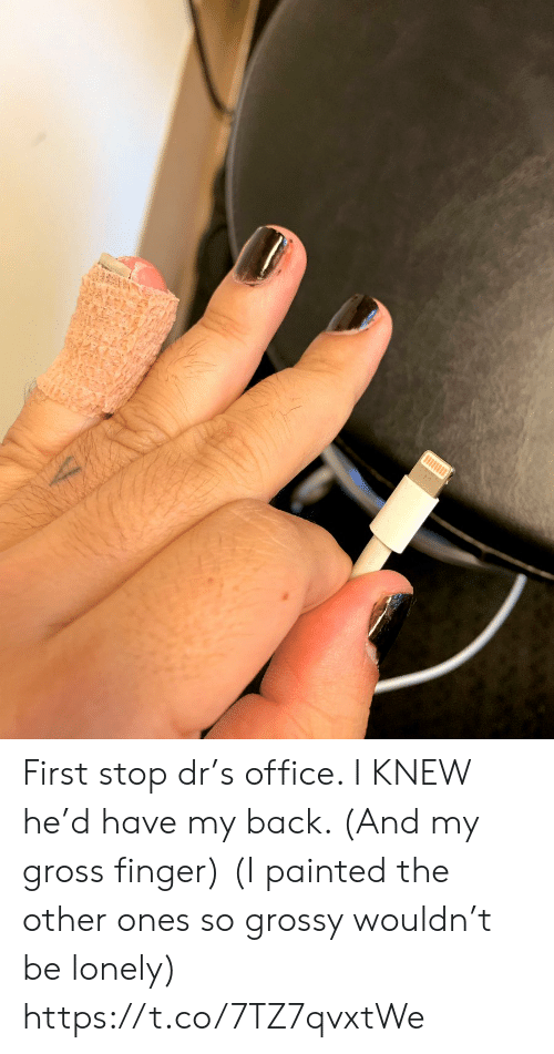 Memes, Office, and Back: First stop dr's office. I KNEW he'd have my back. (And my gross finger) (I painted the other ones so grossy wouldn't be lonely) https://t.co/7TZ7qvxtWe