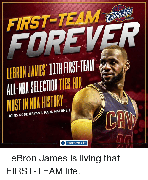 Karling: FIRST TEAM  IJOINS KOBE BRYANT, KARL MALONE  O CBS SPORTS LeBron James is living that FIRST-TEAM life.