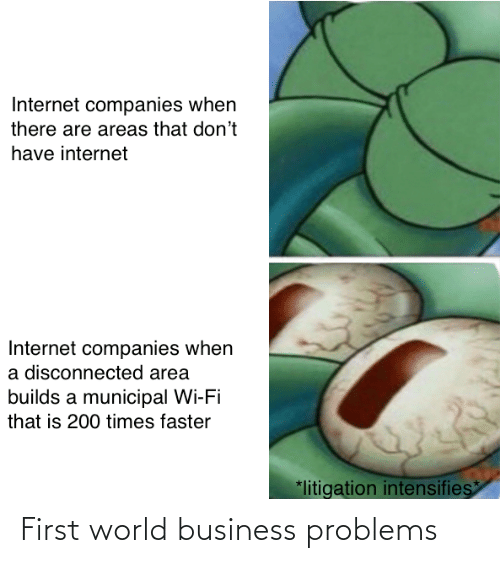 Business: First world business problems