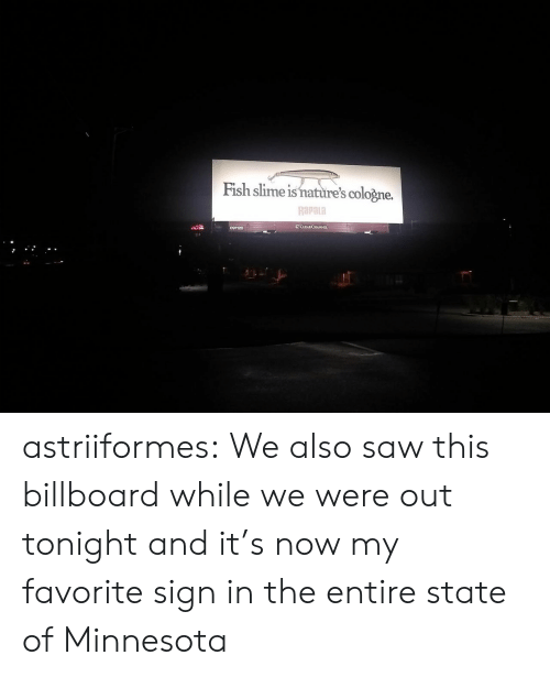Billboard: Fish slime is nature's cologne.  Rapala  ECLEARCHANNEL  091120 astriiformes: We also saw this billboard while we were out tonight and it's now my favorite sign in the entire state of Minnesota