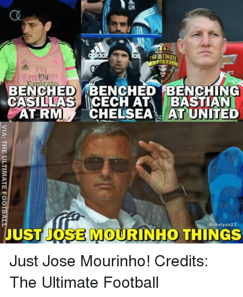 Ed, Edd n Eddy: FIV  BENCH ED BENCHED BENCHING  CASILLAS) ICECH ATA BASTIAN  ATRM  CHELSEA-AT UNITED  AllAalyan23  JUST DOSE MOURINHO THINGS  GID  NNE  CTN  NSU  - BBA  詛  45  HIS  NCE  EEH!  DS  HL  NS  α  BC  VIA: THE ULTIMATE FOOTBALE Just Jose Mourinho!  Credits: The Ultimate Football
