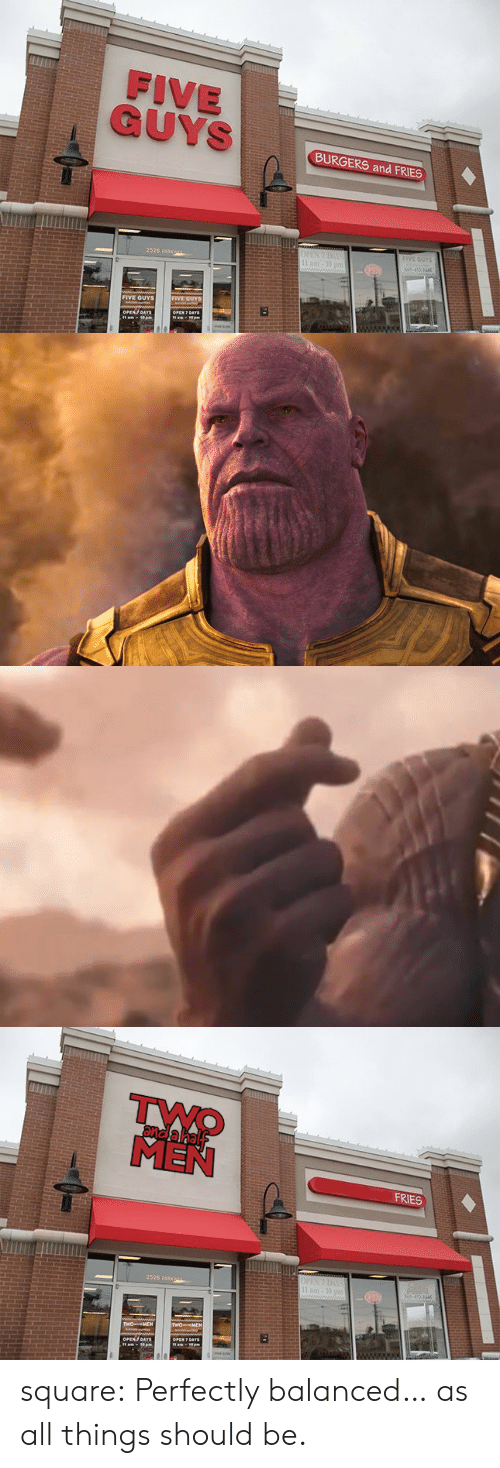 five guys: FIVE  BURGERS and FRIES  2526 pARK  FIVE GUYS   and a hal  MEN  FRIES  2526 pARK square:  Perfectly balanced… as all things should be.