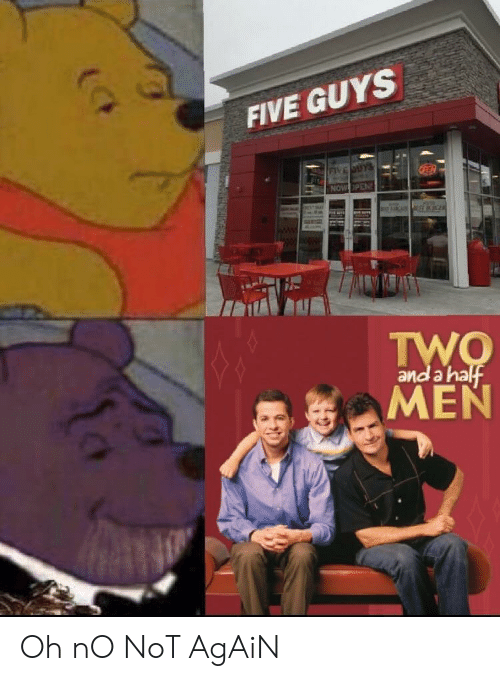 five guys: FIVE GUYS  and a ha Oh nO NoT AgAiN