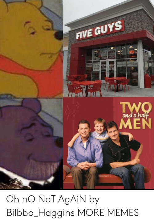 five guys: FIVE GUYS  and a ha Oh nO NoT AgAiN by Bilbbo_Haggins MORE MEMES
