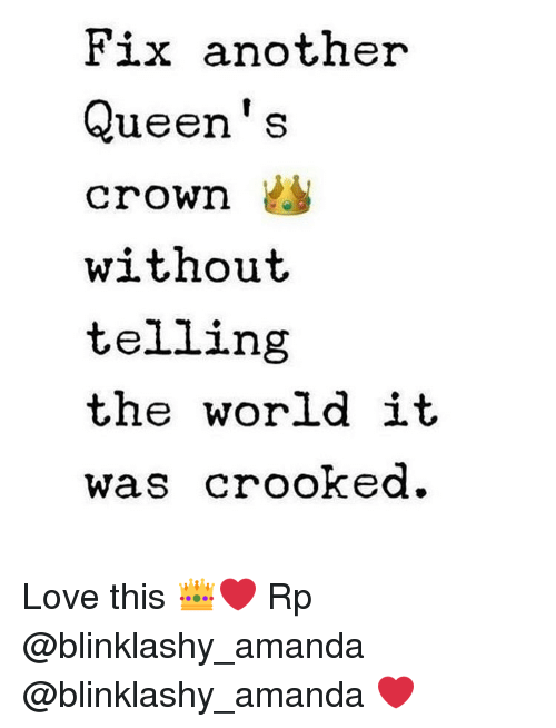 crooked: Fix another  Queen's  crown  without  telling  the world it  Was Crooked. Love this 👑❤️ Rp @blinklashy_amanda @blinklashy_amanda ❤️