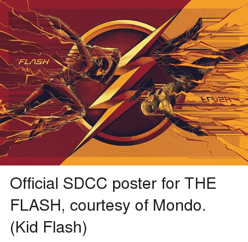 Memes, The Flash, and 🤖: FLASH Official SDCC poster for THE FLASH, courtesy of Mondo.  (Kid Flash)