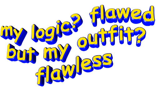 flawless: Flawed  uy logie?  ourfh?  but  flawless