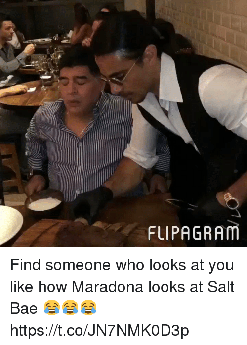 Bae, Memes, and 🤖: FLIPAGRAM Find someone who looks at you like how Maradona looks at Salt Bae 😂😂😂 https://t.co/JN7NMK0D3p