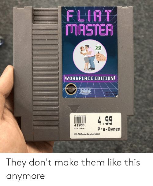 Nintendo, Nes, and Play: FLIRT  MASTER  50  POINTS  WORKPLACE EDITION!  uCENSED BYNTENDO  FOR PLAY bN THE  Nintendd  Nintendo  Mide inapan  mEnT  NES-LPSA  06octorphotograph  4.99  41700  Pre-Owned  S/N None  NES: Flirt Master-Workplace Edition! They don't make them like this anymore