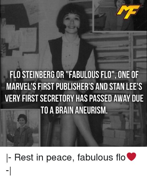 """Stanning: FLO STEINBERG OR """"FABULOUS FLO"""", ONE OF  MARVEL'S FIRST PUBLISHER'S AND STAN LEE'S  VERY FIRST SECRETORY HAS PASSED AWAY DUE  TO A BRAIN ANEURISM  - Rest in peace, fabulous flo❤️ - """