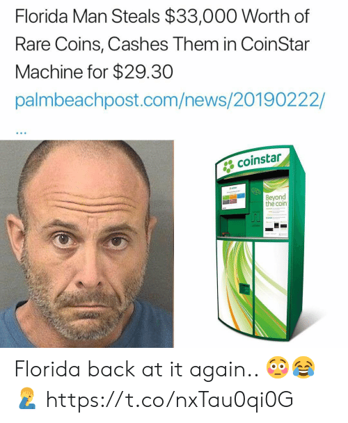 Back at It Again: Florida Man Steals $33,000 Worth of  Rare Coins, Cashes Them in CoinStar  Machine for $29.30  palmbeachpost.com/news/20190222/  coinstar  Beyond  thé coin Florida back at it again.. 😳😂🤦♂️ https://t.co/nxTau0qi0G