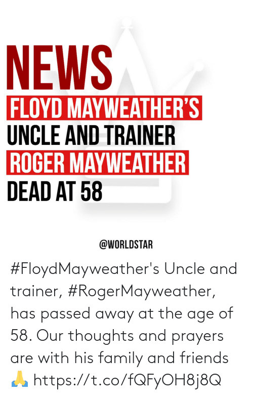 Family, Friends, and Trainer: #FloydMayweather's Uncle and trainer, #RogerMayweather, has passed away at the age of 58.  Our thoughts and prayers are with his family and friends 🙏 https://t.co/fQFyOH8j8Q