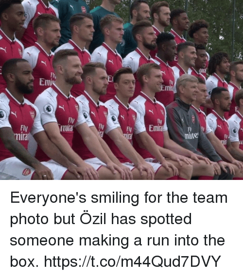ems: Flu  Emi  Em  Fly  tura  Fly  Fl  mate  lral Everyone's smiling for the team photo but Özil has spotted someone making a run into the box. https://t.co/m44Qud7DVY