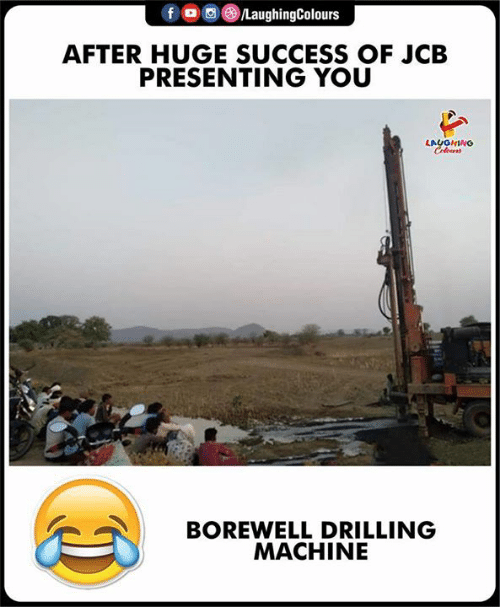 drilling: fo  /LaughingColours  AFTER HUGE SUCCESS OF JCB  PRESENTING YOU  LAUGHING  Celes  BOREWELL DRILLING  MACHINE