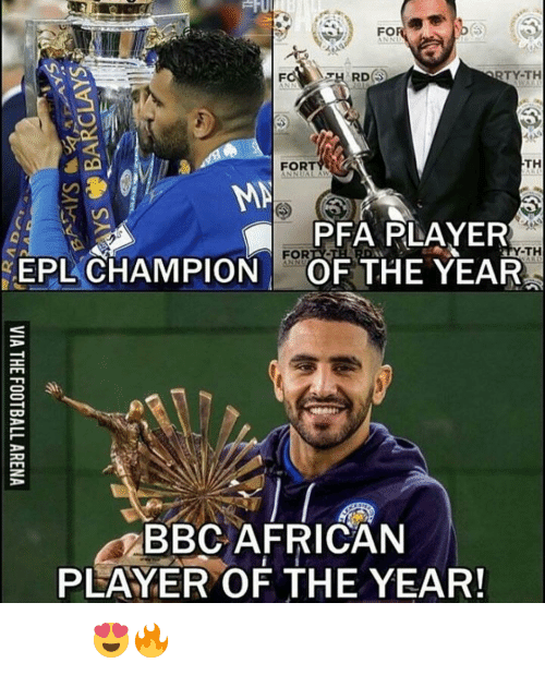 rti: FO  RD  RTY-TH  TH  FORT  MA  PFA PLAYER  TH  EPL CHAMPION  OF THE YEAR  DO  BBC AFRICAN  PLAYER OF THE YEAR! فخر العرب 😍🔥