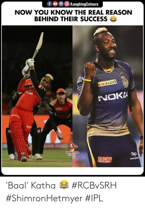 The Real, Reason, and Success: fOdLaughingColours  NOW YOU KNOW THE REAL REASON  BEHIND THEIR SUCCESS  LUXCOİ  HIN  op  SENCO 'Baal' Katha 😂  #RCBvSRH #ShimronHetmyer #IPL