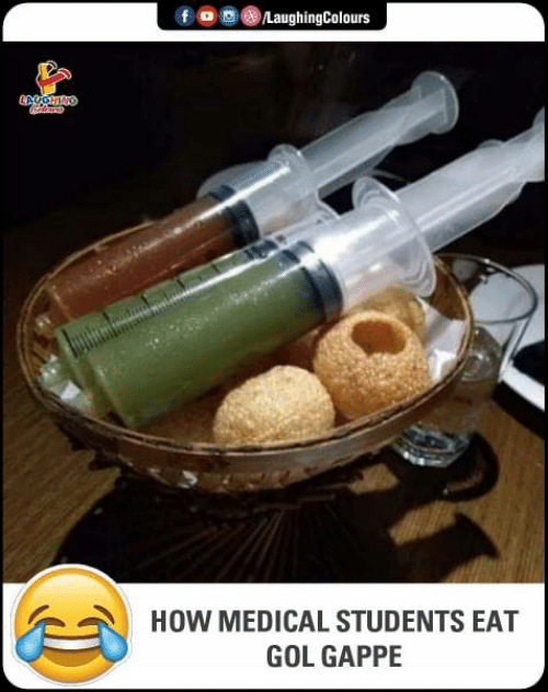 Medical Students: foLaughingColours  HOW MEDICAL STUDENTS EAT  GOL GAPPE