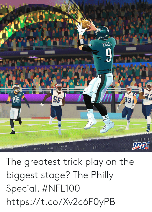 philly: FOLES  S5  86  93  INFL  XXX The greatest trick play on the biggest stage?  The Philly Special. #NFL100 https://t.co/Xv2c6F0yPB