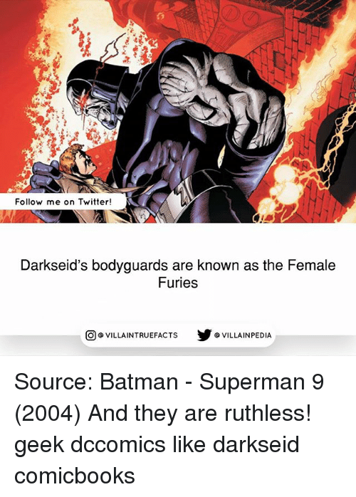 Geeked: Follow me on Twitter!  Darkseid's bodyguards are known as the Female  Furies  步@VILLAINPE DIA  @VILLA INTRU EFACTS Source: Batman - Superman 9 (2004) And they are ruthless! geek dccomics like darkseid comicbooks